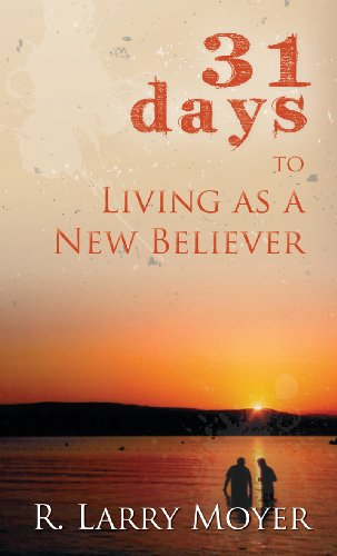 9780825435713: 31 Days to Living as a New Believer
