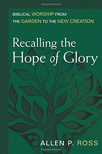 9780825435782: Recalling the Hope of Glory: Biblical Worship from the Garden to the New Creation
