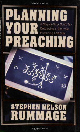 9780825436482: Planning Your Preaching: A Step-by-Step Guide for Developing a One-Year Preaching Calendar