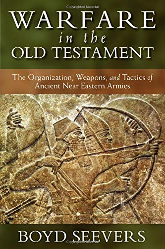 9780825436550: Warfare in the Old Testament: The Organization, Weapons, and Tactics of Ancient Near Eastern Armies