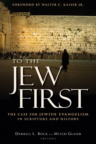 To the Jew First: The Case for