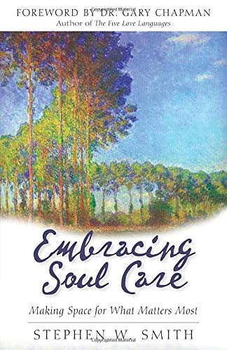 9780825436703: Embracing Soul Care: Making Space for What Matters Most