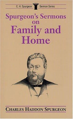 9780825436888: Spurgeon's Sermons on Family and Home (C.H. Spurgeon Sermon Series)
