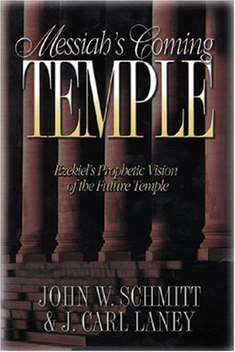 9780825437274: Messiah's Coming Temple: Ezekiel's Prophetic Vision of the Future Temple