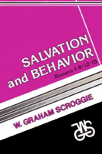 9780825437359: Salvation and Behavior: Romans 1-8: 12-15