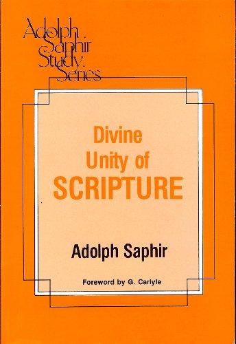 The Divine Unity of Scripture (Adolph Saphir: Saphir, Adolph