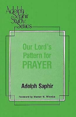 Our Lord's Pattern for Prayer (Adolph Saphir: Saphir, Adolph