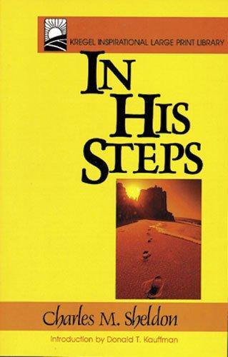 In His Steps (Kregel Inspirational Large Print: Sheldon, Charles M.