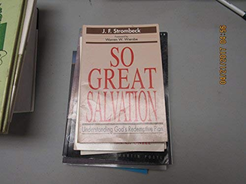 So Great Salvation: Understanding God's Redemptive Plan (0825437806) by J. F. Strombeck