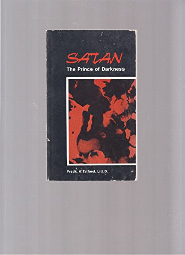 Satan, The Prince Of Darkness: By Fredk. A.