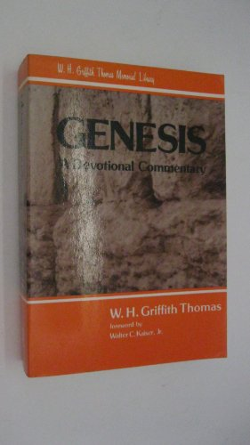 Genesis: A Devotional Commentary (W.H. Griffith Thomas: Thomas, W. H.