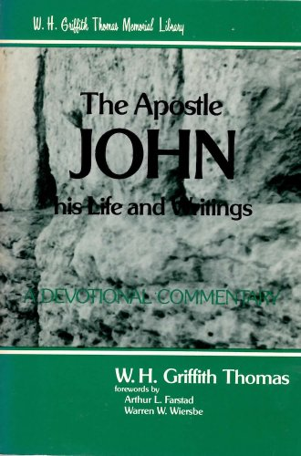 9780825438226: The Apostle John: Studies in His Life and Writings (W.H. Griffith Thomas memorial library)