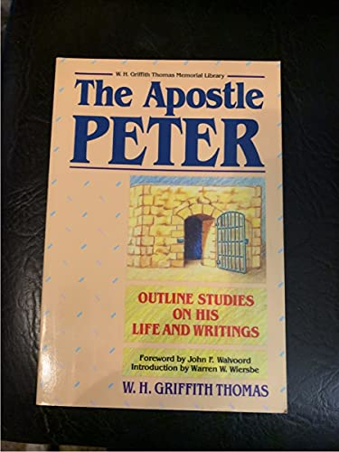 9780825438233: The Apostle Peter: His Life and Writings