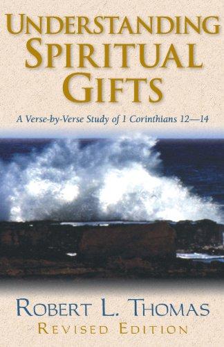 9780825438295: Understanding Spiritual Gifts: A Verse-by-Verse Study of 1 Corinthians 12-14