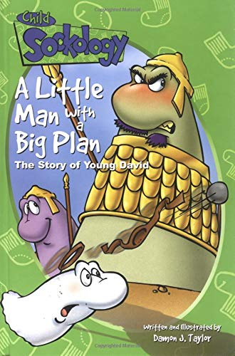 A Little Man with a Big Plan: The Story of Young David (Child Sockology): Taylor, Damon J.