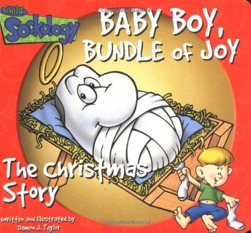 Baby Boy, Bundle of Joy: The Christmas Story (Child Sockology): Damon J. Taylor
