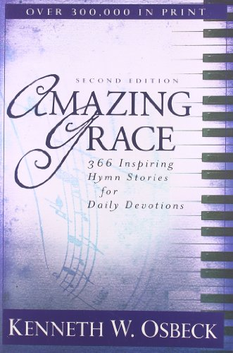 9780825438998: Amazing Grace: 366 Inspiring Hymn Stories for Daily Devotions