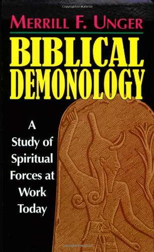 9780825439018: Biblical Demonology: A Study of Spiritual Forces at Work Today