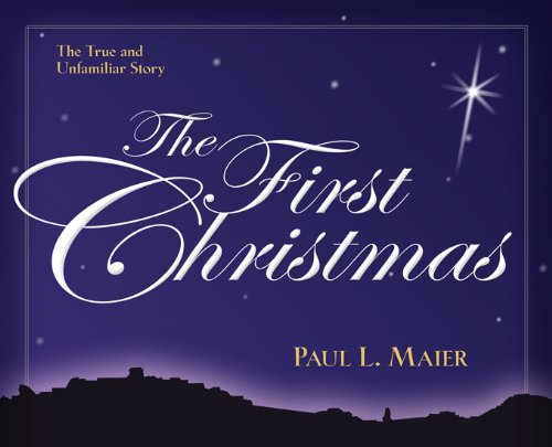 9780825439155: The First Christmas: The True and Unfamiliar Story