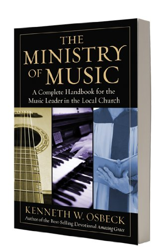 9780825439162: The Ministry of Music: A Complete Handbook for the Music Leader in the Local Church