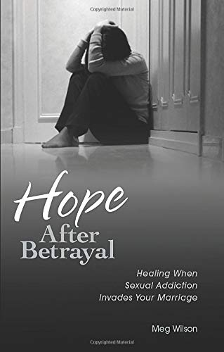 9780825439353: Hope After Betrayal: Healing When Sexual Addiction Invades Your Marriage