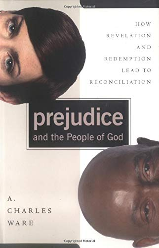 9780825439469: Prejudice and the People of God: How Revelation and Redemption Lead to Reconciliation