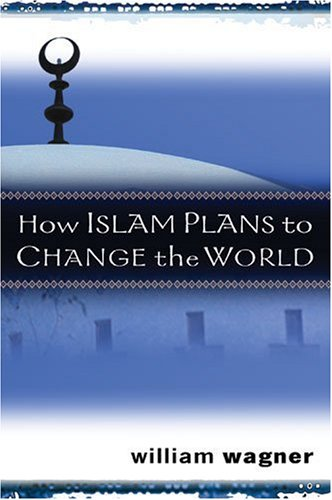 9780825439650: How Islam Plans to Change the World