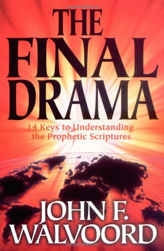 The Final Drama: 14 Keys to Understanding the Prophetic Scriptures