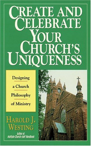 9780825439773: Create and Celebrate Your Church's Uniqueness
