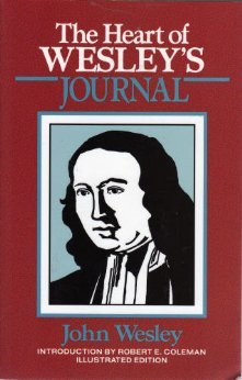 The Heart of John Wesley's Journal: John Wesley