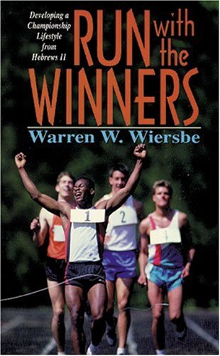 9780825439971: Run with the Winners: Developing a Championship Lifestyle from Hebrews 11