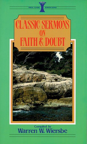 9780825440281: Classic Sermons on Faith and Doubt (Kregel Classic Sermons)