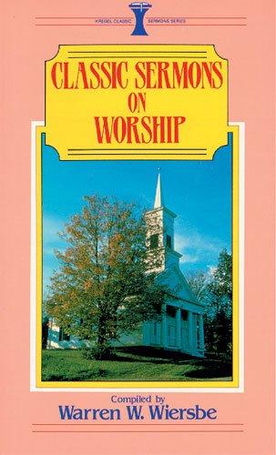 9780825440373: Classic Sermons on Worship (Kregel Classic Sermons)