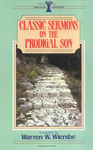 9780825440397: Classic Sermons on the Prodigal Son (Kregel Classic Sermons)