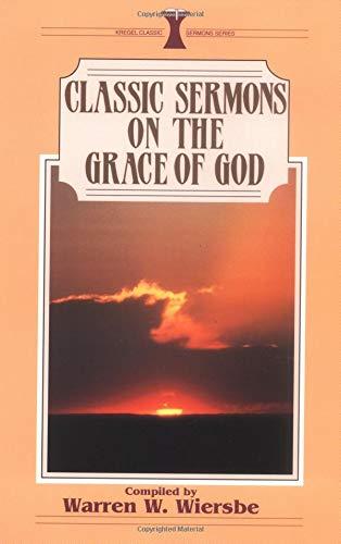9780825440779: Classic Sermons on the Grace of God (Kregel Classic Sermons)