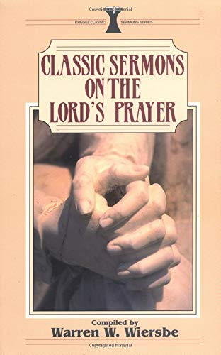 9780825440861: Classic Sermons/Lord's Prayer (Kregel Classic Sermons Series)