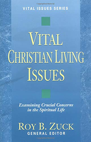 9780825440977: Vital Christian Living Issues: Examining Crucial Concerns in the Spiritual Life (Vital Issues Series)