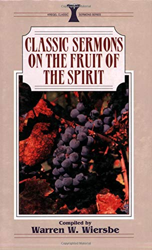 9780825441066: Classic Sermons/Fruit of the Spirit (Kregel Classic Sermons Series)