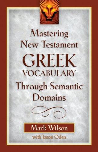 9780825441158: Mastering New Testament Greek Vocabulary Through Semantic Domains (Greek Edition)