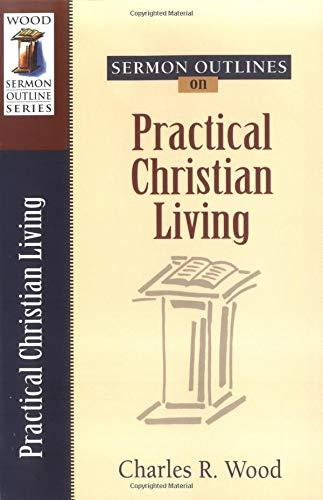 9780825441387: Sermon Outlines on Practical Christian Living (Wood Sermon Outline Series)