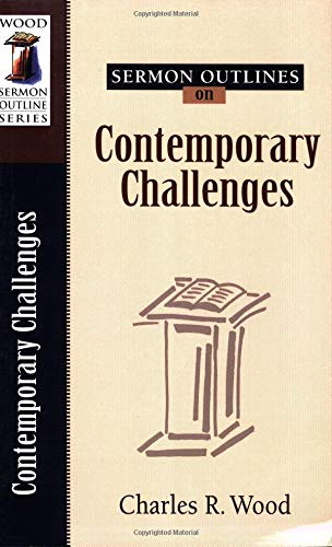 9780825441547: Sermon Outlines on Contemporary Challenges (Wood Sermon Outline Series)