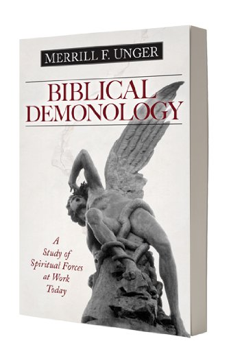 9780825441585: Biblical Demonology: A Study of Spiritual Forces at Work Today