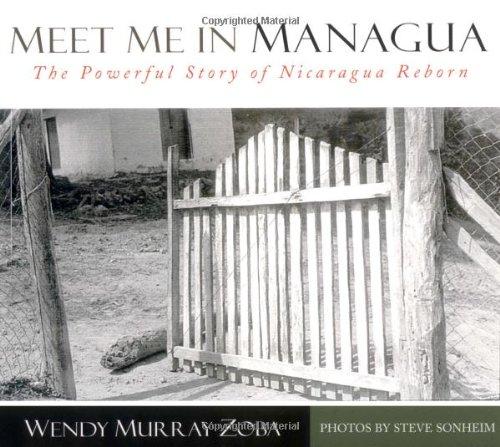 Meet Me in Managua: The Powerful Story of Nicaragua Reborn: Wendy Murray Zoba