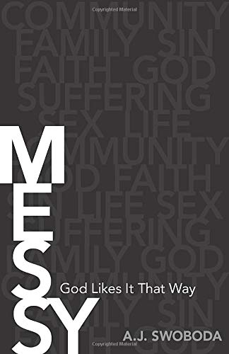 9780825441684: Messy: God Likes It That Way