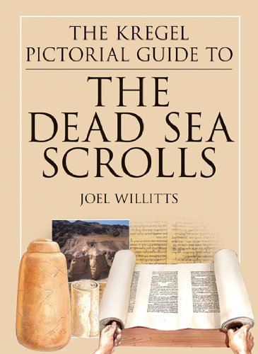 The Kregel Pictorial Guide to the Dead Sea Scrolls: How They Were Discovered and What They Mean (...