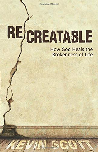 9780825442117: ReCreatable: How God Heals the Brokenness of Life