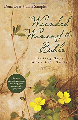 9780825442148: Wounded Women of the Bible: Finding Hope When Life Hurts