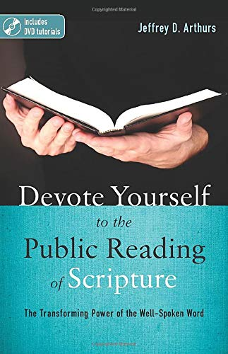 9780825442193: Devote Yourself to the Public Reading of Scripture: The Transforming Power of the Well-Spoken Word
