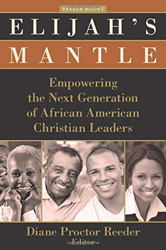 9780825443039: Elijah's Mantle: Empowering the Next Generation of African American Christian Leaders (Parker Books)
