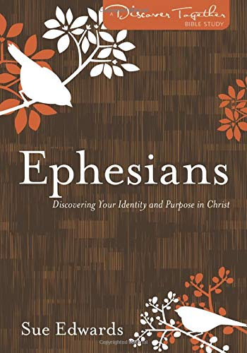 9780825443091: Ephesians: Discovering Your Identity and Purpose in Christ (Discover Together Bible Study Series)